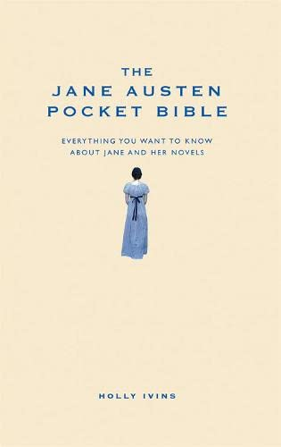 The Jane Austen Pocket Bible: The Perfect Gift for a Literary Lover by Holly Ivins
