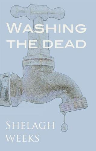 Washing the Dead and Other Stories By Shelagh Weeks