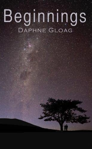 Beginnings and Other Poems By Daphne Gloag