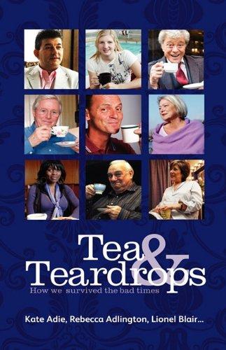 Tea and Teardrops By Kate Adie