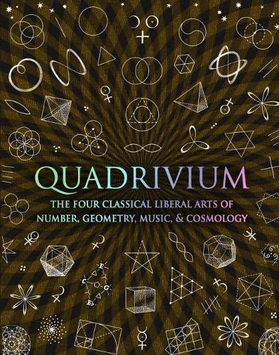 Quadrivium: Number Geometry Music Heaven by John Martineau
