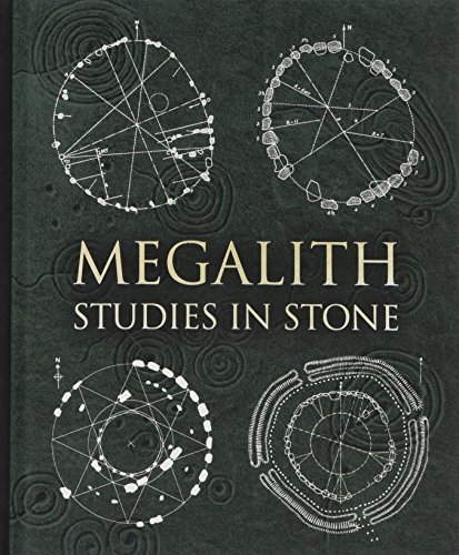 Megalith: Studies in Stone By Edited by John Martineau