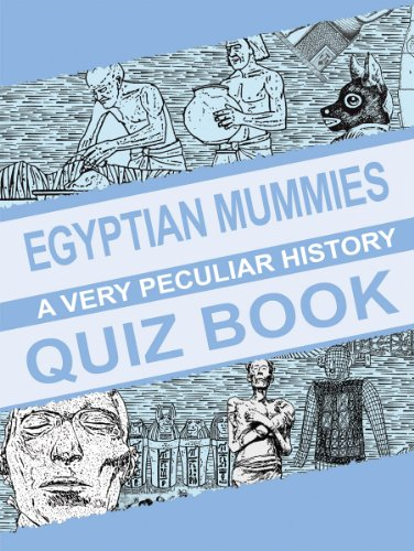 Egyptian Mummies, A Very Peculiar History Quiz Book by Jim Pipe
