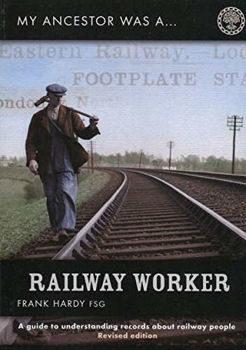 My Ancestor Was a Railway Worker By F. Hardy