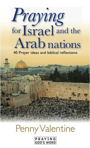 Praying for Israel and the Arab Nations By Penny Valentine