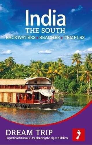 India - The South: Backwaters, Beaches, Temples Dream Trip (Footprint Dream Trip) By Victoria McCulloch