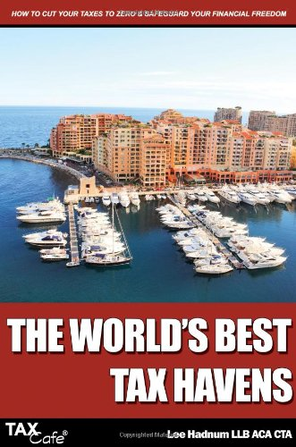 The World's Best Tax Havens By Lee Hadnum