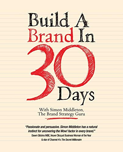Build a Brand in 30 Days: With Simon Middleton, The Brand Strategy Guru By Simon Middleton