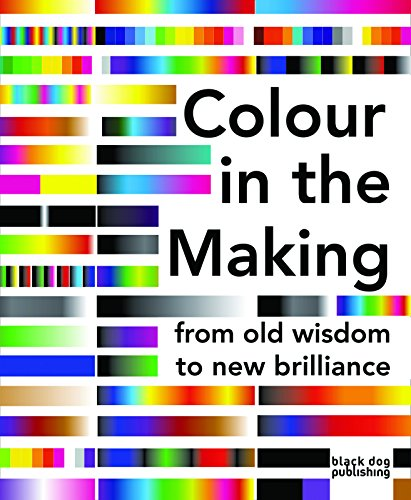 Colour in the Making: From Old Wisdom to New Brilliance By