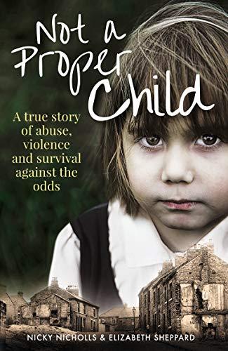 Not a Proper Child By Nicky Nicholls