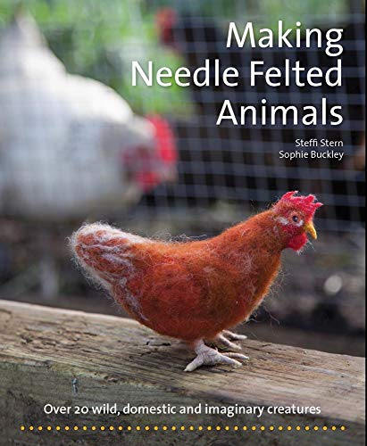 Making Needle-Felted Animals By Steffi Stern