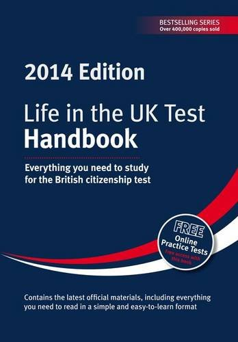 Life in the UK Test: Handbook 2014: Everything You Need for the British Citizenship Test Edited by George Sandison