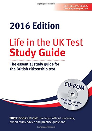 Life in the UK Test: Study Guide: The Essential Study Guide for the British Citizenship Test: 2016 by Henry Dillon