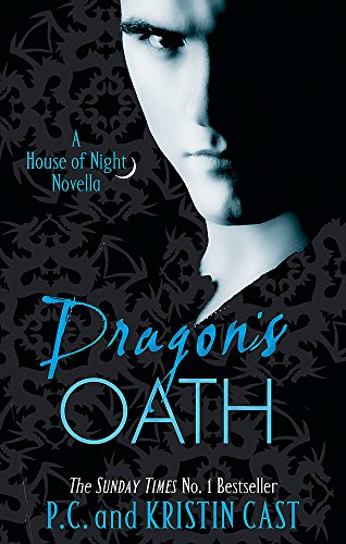 Dragon's Oath: A House of Night Novella by P. C. Cast