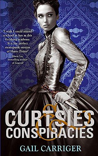 Curtsies and Conspiracies von Gail Carriger