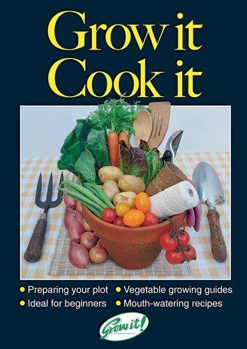 Grow it, cook it By Benedict Vanheems