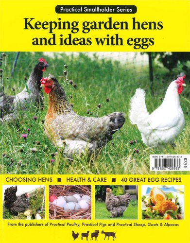 Keeping garden hens and ideas with eggs By Rachel Eady