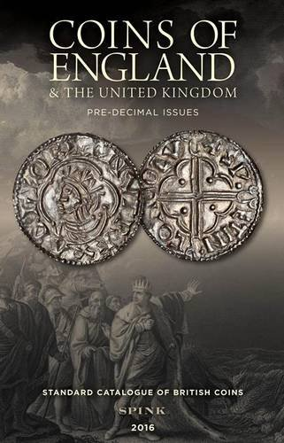 Coins of England & the United Kingdom: Standard Catalogue of British Coins 2016 By Edited by Philip Skingley