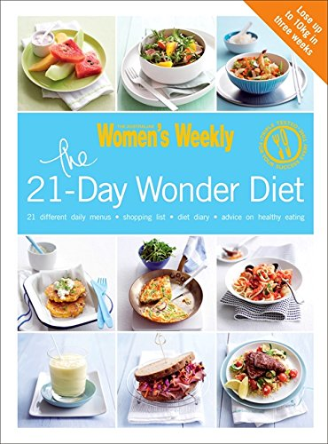 The 21-Day Wonder Diet: Lose Up to 10kg in Three Weeks by The Australian Women's Weekly