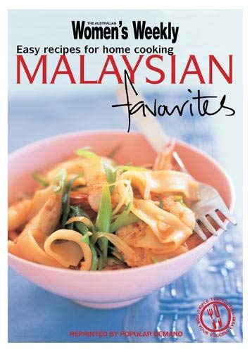 Malaysian Favourites: Easy Recipes for Home Cooking (The Australian Women's Weekly Minis) By The Australian Women's Weekly