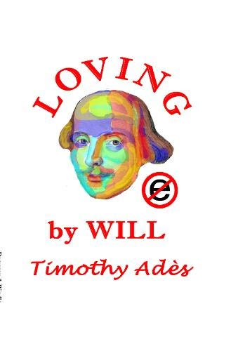 Loving by Will By Timothy Ades