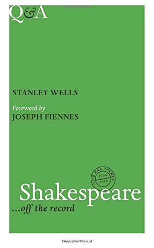 Q&A Shakespeare: .. Off the Record by Stanley W. Wells