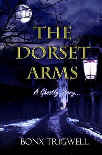 The Dorset Arms By Bonx Trigwell