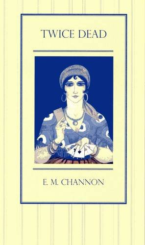 Twice Dead by E. M. Channon