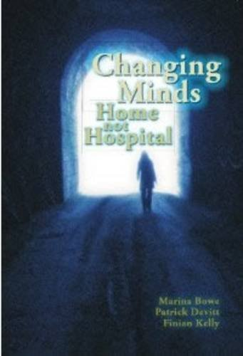 Changing Minds: Home Not Hospital By Marina Bowe