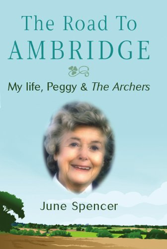 The Road to Ambridge By June Spencer