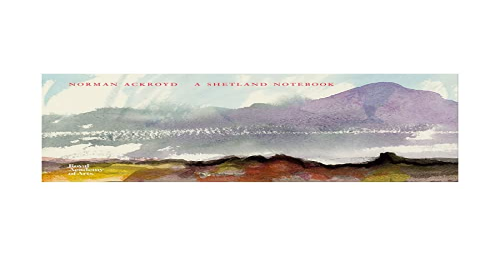 Norman Ackroyd: A Shetland Notebook by Norman Ackroyd