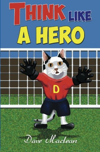 Think Like a Hero By Dave MacLean