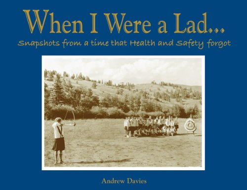When I Were A Lad.: Snapshots from a Time That Health and Safety Forgot By Andrew Davies