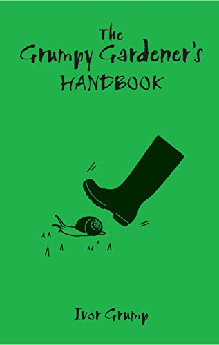 The Grumpy Gardener's Handbook By Ivor Grump