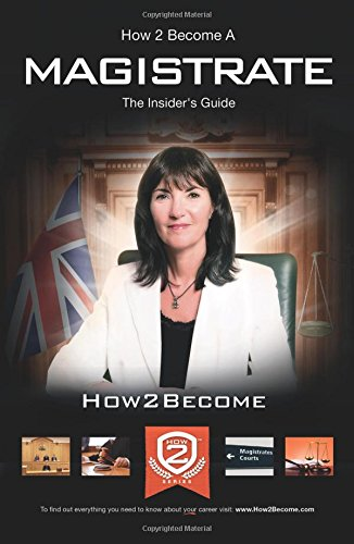 How To Become A Magistrate: The Insider's Guide By Richard McMunn