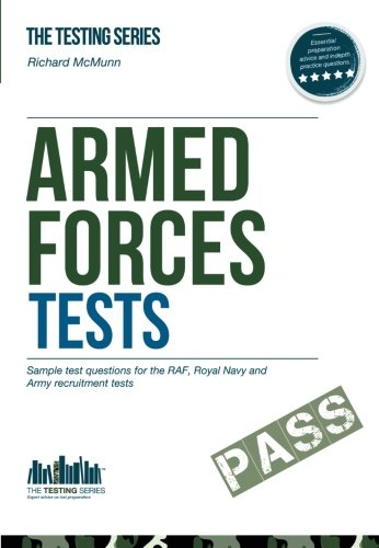 Armed Forces Tests (practice Tests for the Army, RAF and Royal Navy) By Richard McMunn