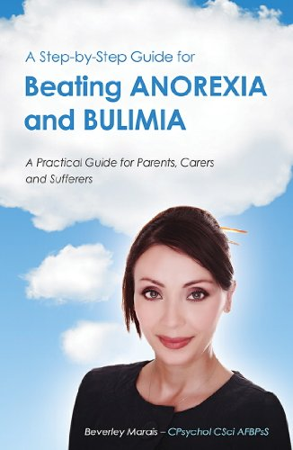 A Step-by-Step Guide for Beating Anorexia and Bulimia By Beverley Marais