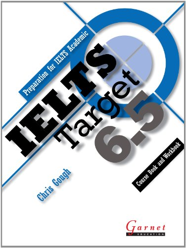 IELTS Target 6.5 - Preparation for IELTS Academic - Combined Course Book and Student Workbook plus Audio DVD by Chris Gough
