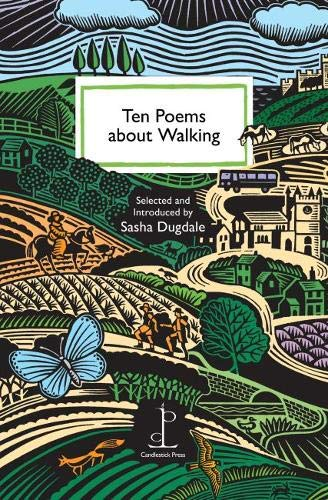 Ten Poems about Walking By Edited by Sasha Dugdale