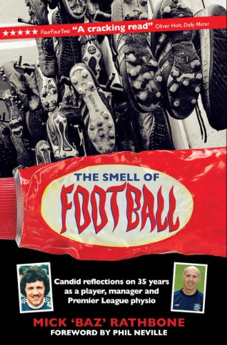 The Smell of Football By Mick Rathbone