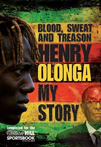 Blood, Sweat and Treason By Henry Olonga