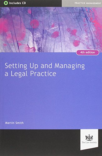 Setting Up and Managing a Legal Practice: A Guide for Solicitors By Martin Smith