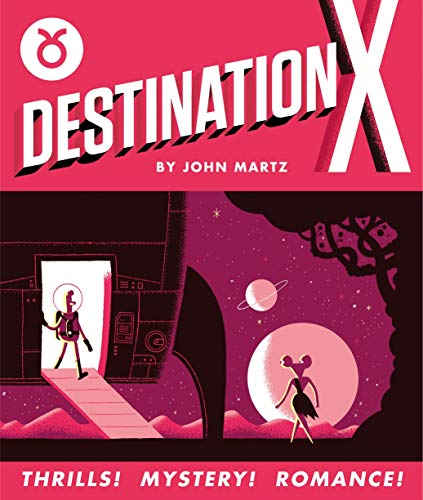 Destination X By John Martz