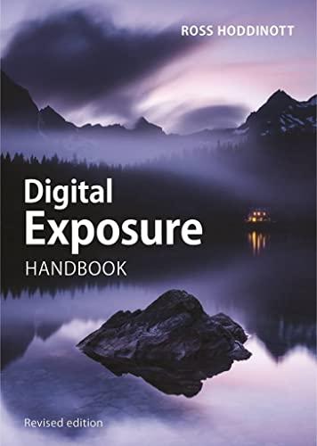 Digital Exposure Handbook by Ross Hoddinott
