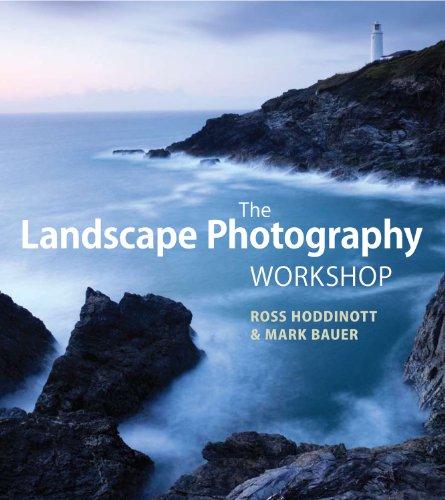 The Landscape Photography Workshop by Ross Hoddinott