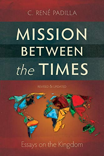 Mission Between the Times By C.Rene Padilla