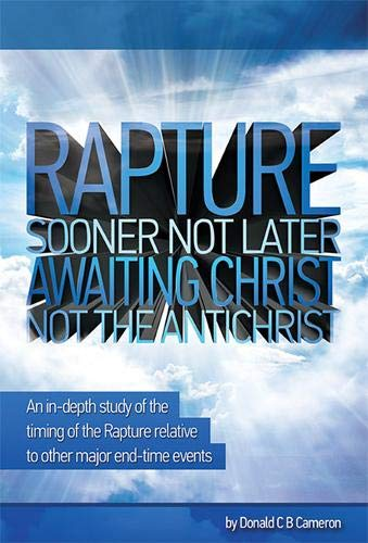 Rapture - Sooner Not Later By Donald Cameron