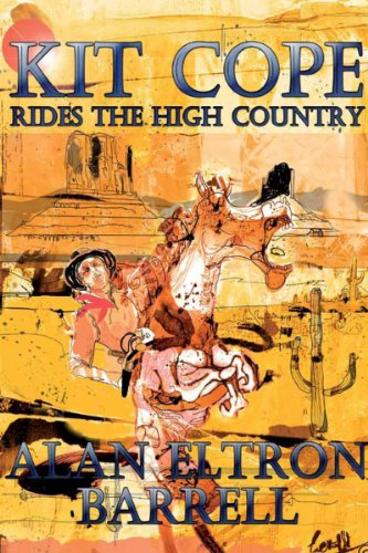 Kit Cope Rides the High Country By Alan Eltron Barrell
