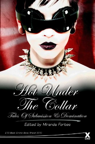 Hot Under the Collar: Tales of Submission and Domination by Miranda Forbes