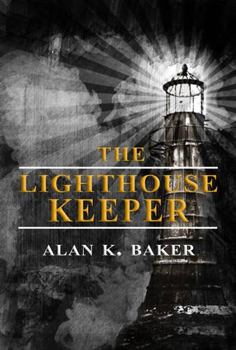 The Lighthouse Keeper by Alan K. Baker
